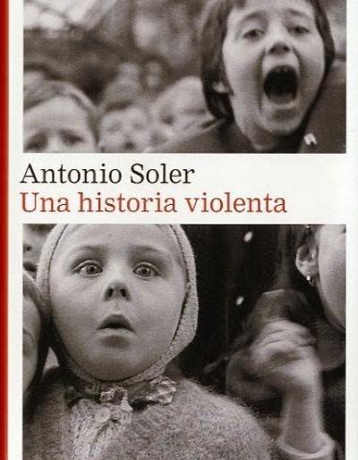 """""""Una historia violenta"""": el mejor Antonio Soler"""