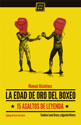 La edad de oro del boxeo: 15 asaltos de leyenda